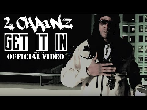 2 Chainz - Get It In