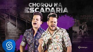 João Neto & Frederico - Chorou na escadaria