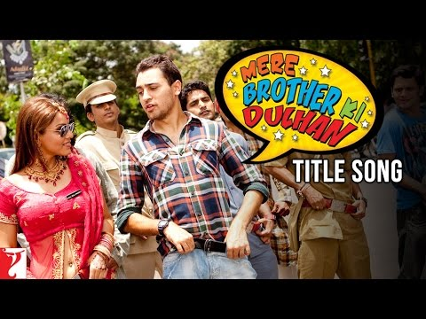 Title Song - MERE BROTHER KI DULHAN 