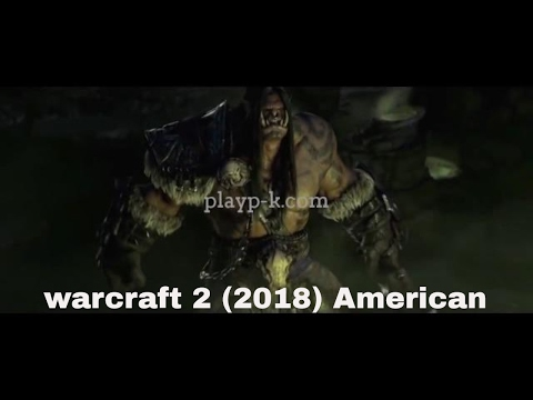 warcraft 2 (2018) American action-Fantasy Film Duncan Jones playp-k.com
