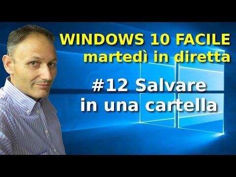 #12 Salvare in una specifica cartella - Windows 10 Facile - in diretta con Daniele Castelletti