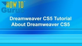 Dreamweaver CS5 CSS Tutorial For Beginners - About Adobe Dreamweaver CSS