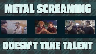 Video metal screaming doesn't take talent MP3, 3GP, MP4, WEBM, AVI, FLV Agustus 2018