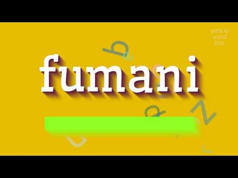 "How to say ""fumani""! (High Quality Voices)"