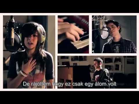 Just A Dream By Christina Grimmie & Sam Tsui (magyarul/ Hungarian Subtitle)