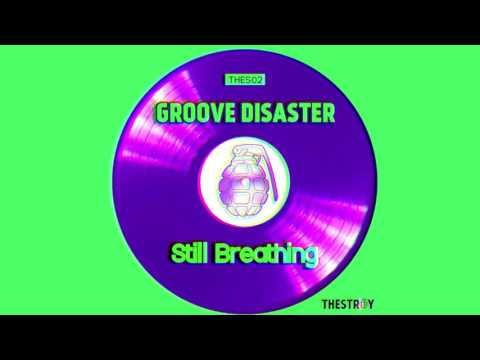 Groove Disaster - Still Breathing (Original Mix)