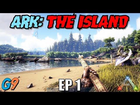 Ark Survival Evolved - The Island EP1 (Getting Started)