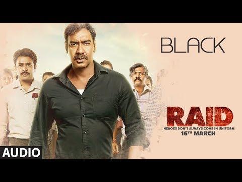 Black Full Audio Song | RAID | Ajay Devgn | Ileana