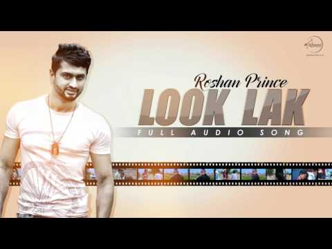Video Look Lak ( Full Audio Song) | Roshan Prince | Speed Records download in MP3, 3GP, MP4, WEBM, AVI, FLV January 2017