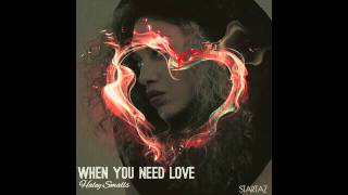 Haley Smalls - When You Need Love