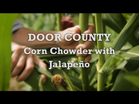 Savor Door County - Corn Chowder with Jalapenos