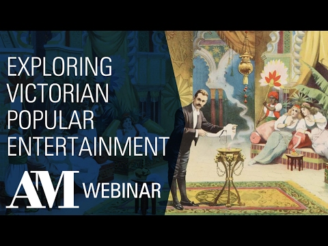 Webinar: Exploring Victorian Popular Entertainment Featuring Phil Wickham, Bill Douglas Centre