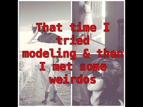 Sara's story Time: Weirdos during my modeling phase