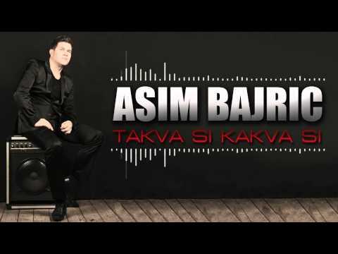 Asim Bajric - Takva si kakva si