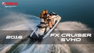 10. 2016 Yamaha FX SVHO and FX Cruiser SVHO