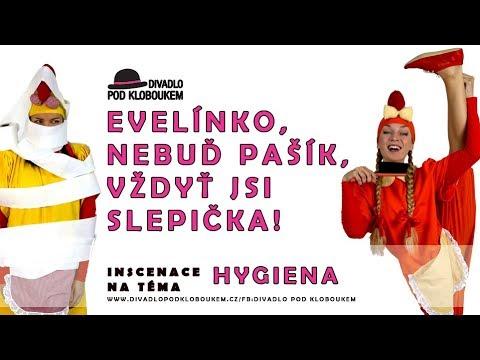 Hygiena - Evelínko, nebuď pašík, vždyť jsi slepička! (ukázka)