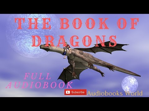 Full Audiobook | The Book of Dragons | Children's fairy tales audio book