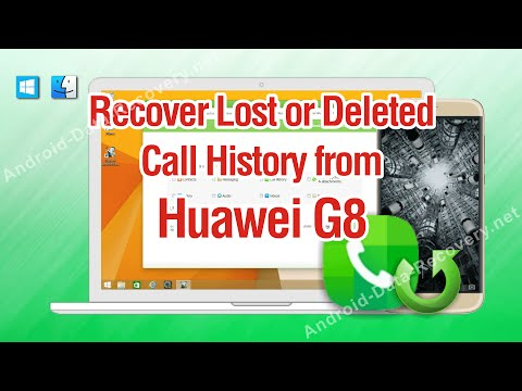 How to Recover Lost or Deleted Call History from Huawei G8