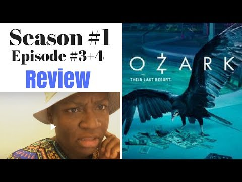 Ozark Season 1 Episode 3 & 4 Review - Recap