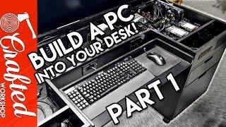 Building A Computer Desk / DIY Desk PC, Part 1