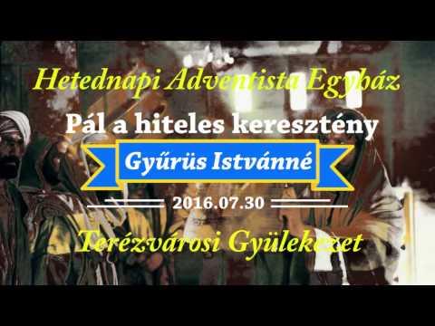"""""""Pál a hiteles keresztény""""   2016.07.30.   Gyűrüs Istvánné"""