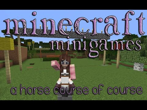 Minecraft Minigames: a Horse Course of Course