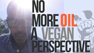NO OIL: A VEGAN PERSPECTIVE