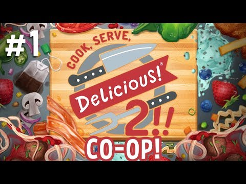 Cook, Serve, Delicious! 2!! CO-OP - #1 - Price & Ash Are Masterchefs! (2 Player Gameplay)
