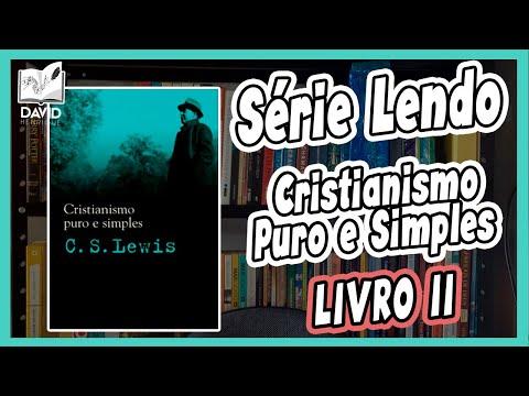 LENDO CRISTIANISMO PURO E SIMPLES | LIVRO 2 | C.S. Lewis