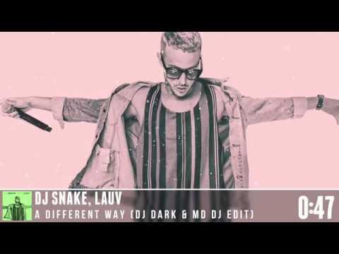 DJ Snake, Lauv - A Different Way (Dj Dark & MD Dj Edit)