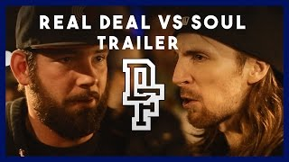 REAL DEAL VS SOUL [Trailer] | Don't Flop Entertainment