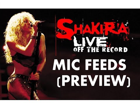 [EXCLUSIVE] Shakira - Live & Off The Record [MIC FEEDS] PREVIEW!!