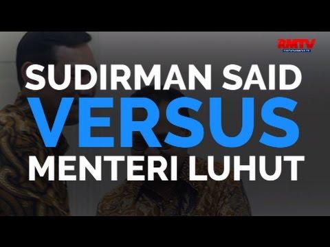 Sudirman Said Versus Menteri Luhut