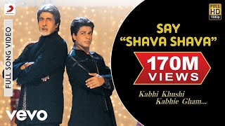 Video K3G - Say Shava Shava Video | Amitabh Bachchan, Shah Rukh Khan MP3, 3GP, MP4, WEBM, AVI, FLV Juli 2018