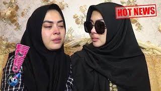Hot News! Tangis Syahrini Pecah Dengar Kalimat Terakhir Kakak - Cumicam 26 September 2018