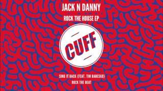 Jack  N Danny & Tim Baresko - Sing It Back (Original Mix) [CUFF] Official