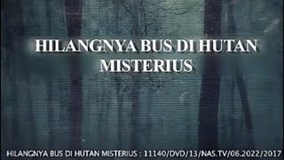 Download Video HILANGNYA BUS DI HUTAN MISTERIUS - Kisah Nyata MP3 3GP MP4