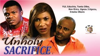 Unholy Sacrifice    -  Nollywood Movie