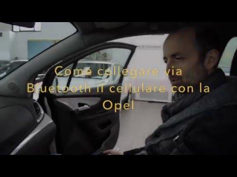 Bluetooth per auto: come collegare via Bluetooth il cellulare con la tua Opel.