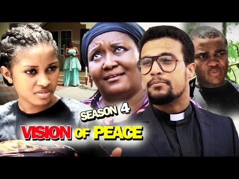 VISION OF PEACE SEASON 4 – Nollywood Movie 2019