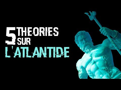 5 THEORIES SUR L'ATLANTIDE (#07)