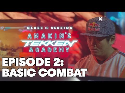 Class In Session: Anakin's TEKKEN Academy | Episode 2: Basic Combat