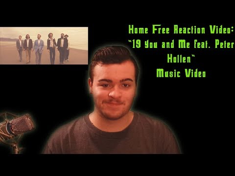 """Home Free Reaction Video: """"19 You and Me feat. Peter Hollens"""" Music Video"""