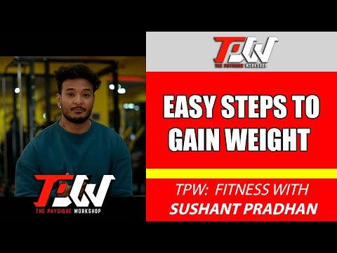 Episode 1 : Easy steps to gain weight