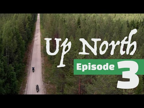 Up North - A motorcycle adventure - Episode 3