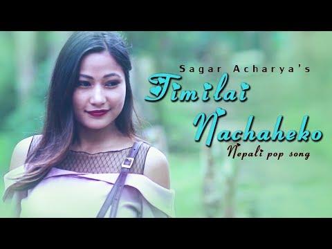"(New Nepali Pop Song 2018 - ""Timilai Nachaheko"" | Sagar Acharya Ft. Rajeena & Kumar - Duration: 5 minutes, 59 seconds.)"