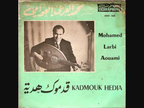 """Mohamed Larbi Aouami - """"Kadmouk Hedia"""""""