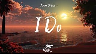 Aloe Blacc - I Do (Lyrics)