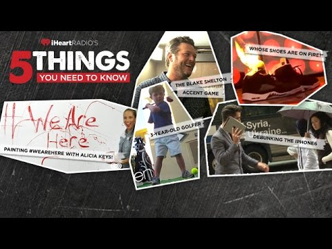 5 Things You Need to Know: Featuring Blake Shelton, Alicia Keys + more!