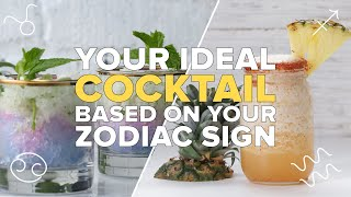 Your Ideal Cocktail Based on Zodiac Sign by Tasty